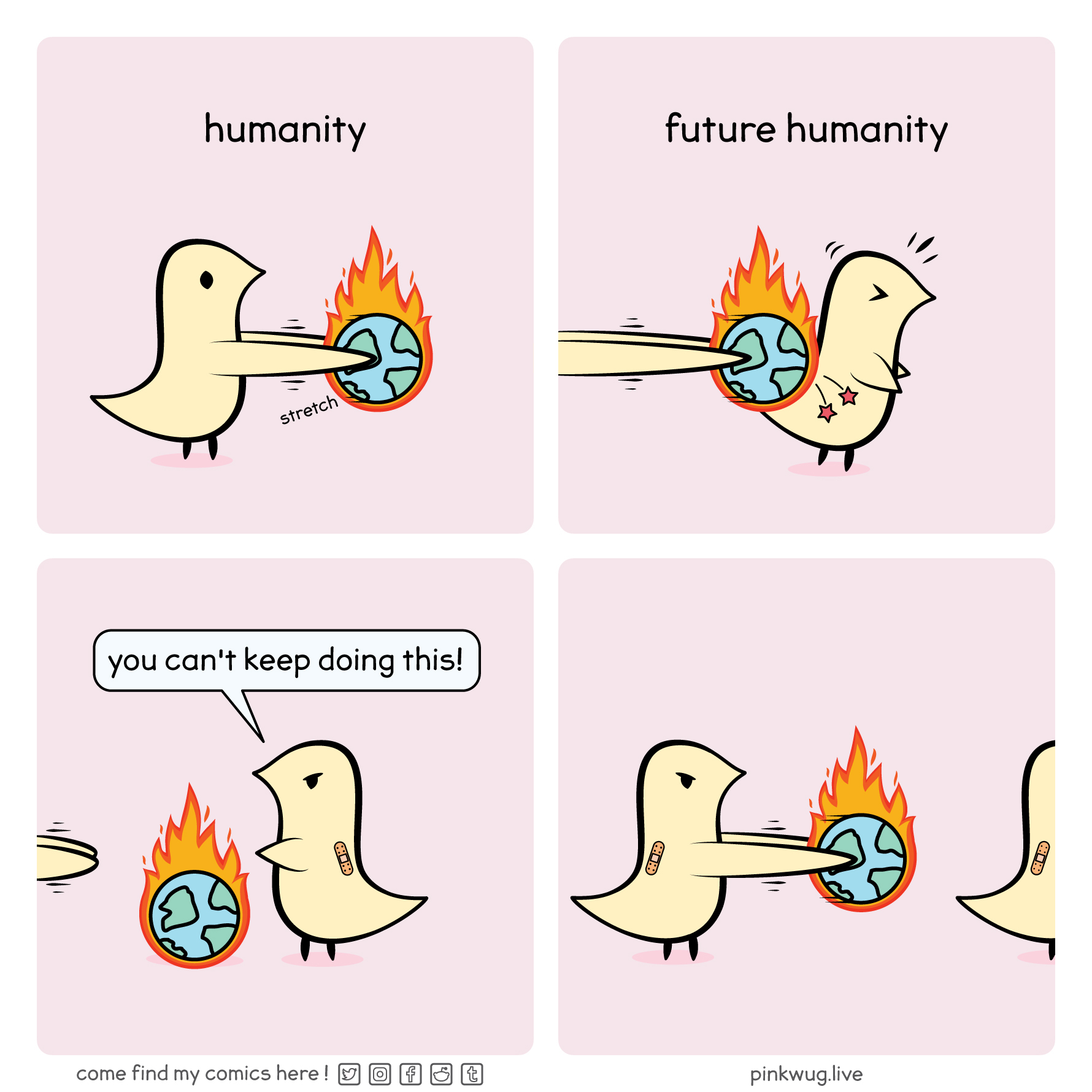 """pinkwug comic: humanity hands an earth on fire to future humanity future humanity says """"you can't keep doing this!"""" while doing the same thing"""